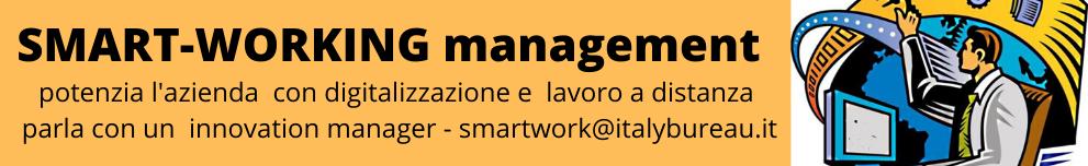 smartworking management Potenzia l'azienda con digitalizzazione e lavoro a distanza parla con un innovation manager - smartworking@italybureau.it